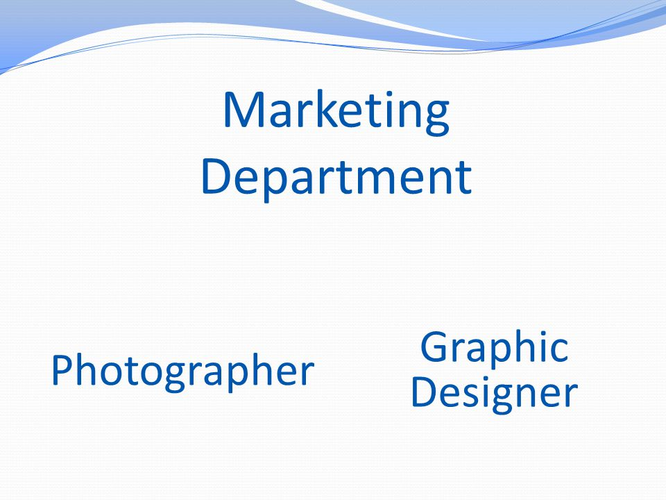 Marketing Department Graphic Designer Photographer