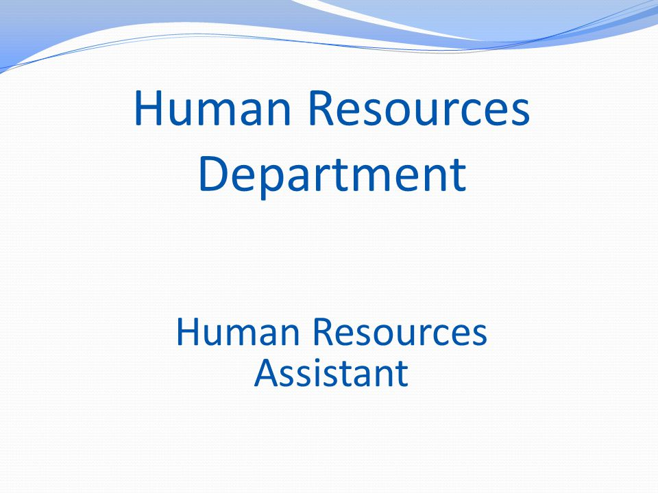 Human Resources Department Human Resources Assistant