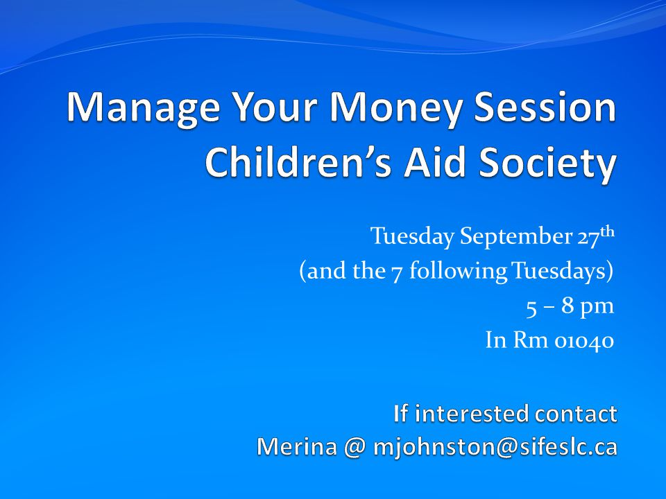 Tuesday September 27 th (and the 7 following Tuesdays) 5 – 8 pm In Rm 01040