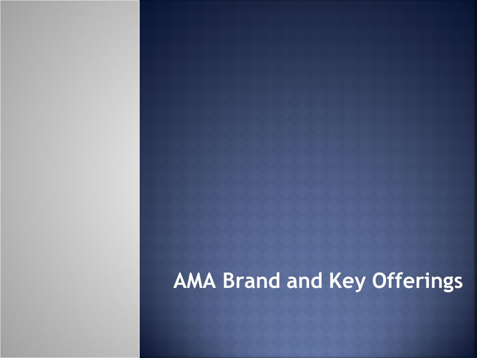 AMA Brand and Key Offerings