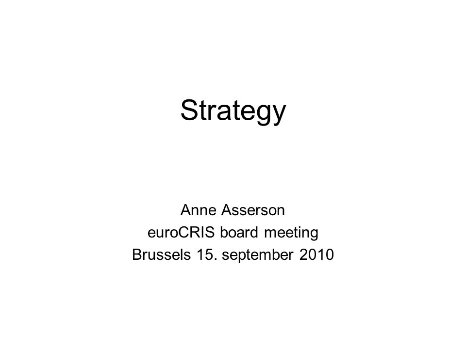 Strategy Anne Asserson euroCRIS board meeting Brussels 15. september 2010