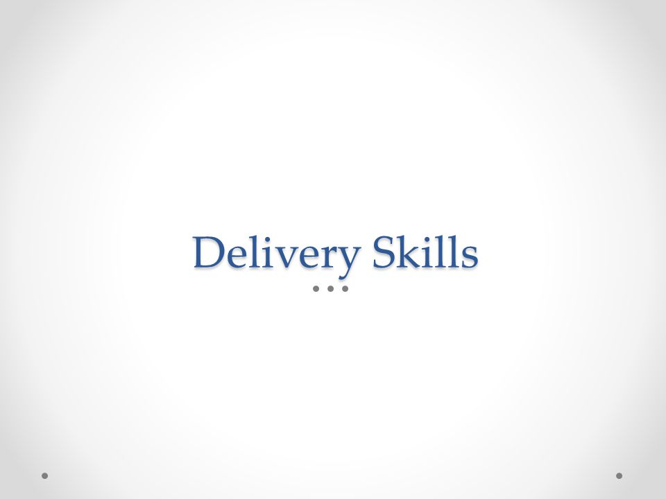 Verbal Delivery 1.Conversational style 2.Vocal variety 3.Pronunciation and articulation 4.Avoiding filler words