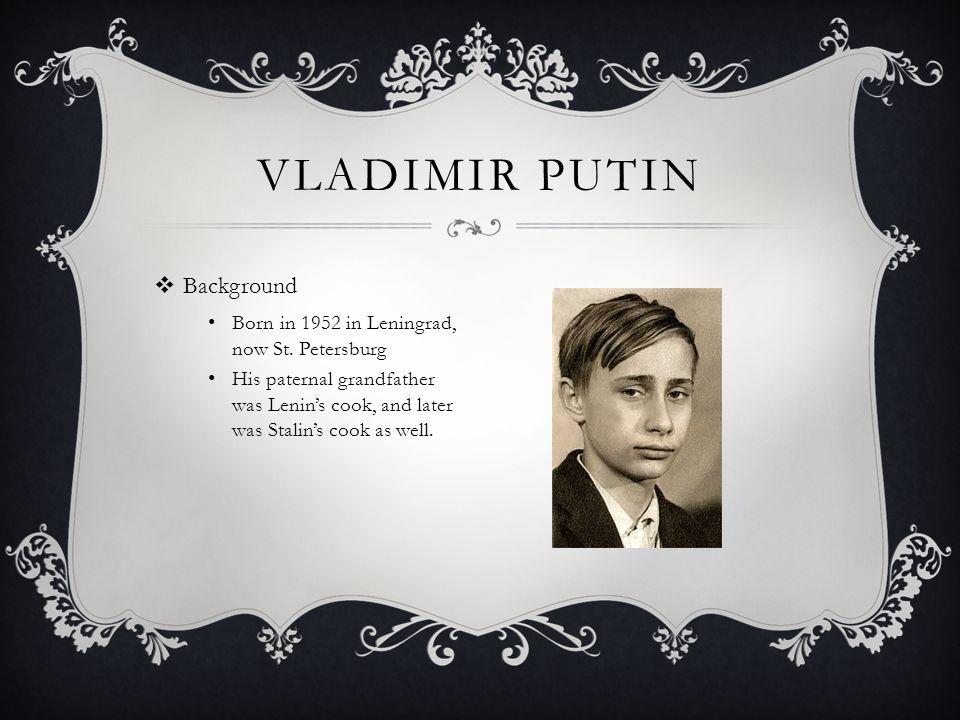  Background Born in 1952 in Leningrad, now St.