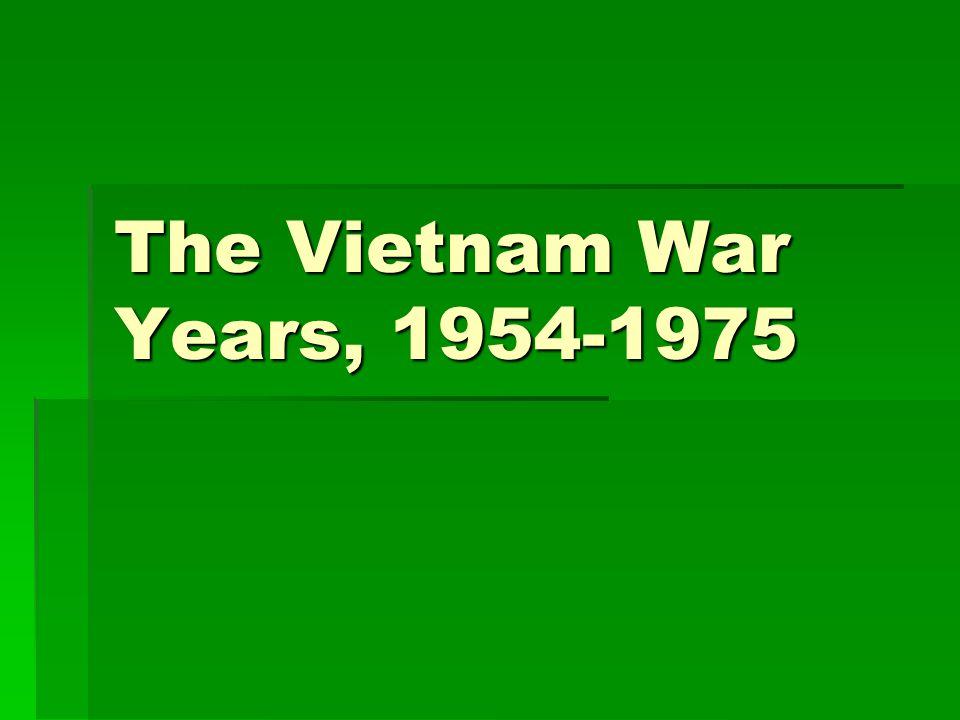 The Vietnam War Years, 1954-1975