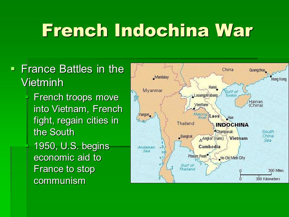 French Indochina War  France Battles in the Vietminh  French troops move into Vietnam, French fight, regain cities in the South  1950, U.S.
