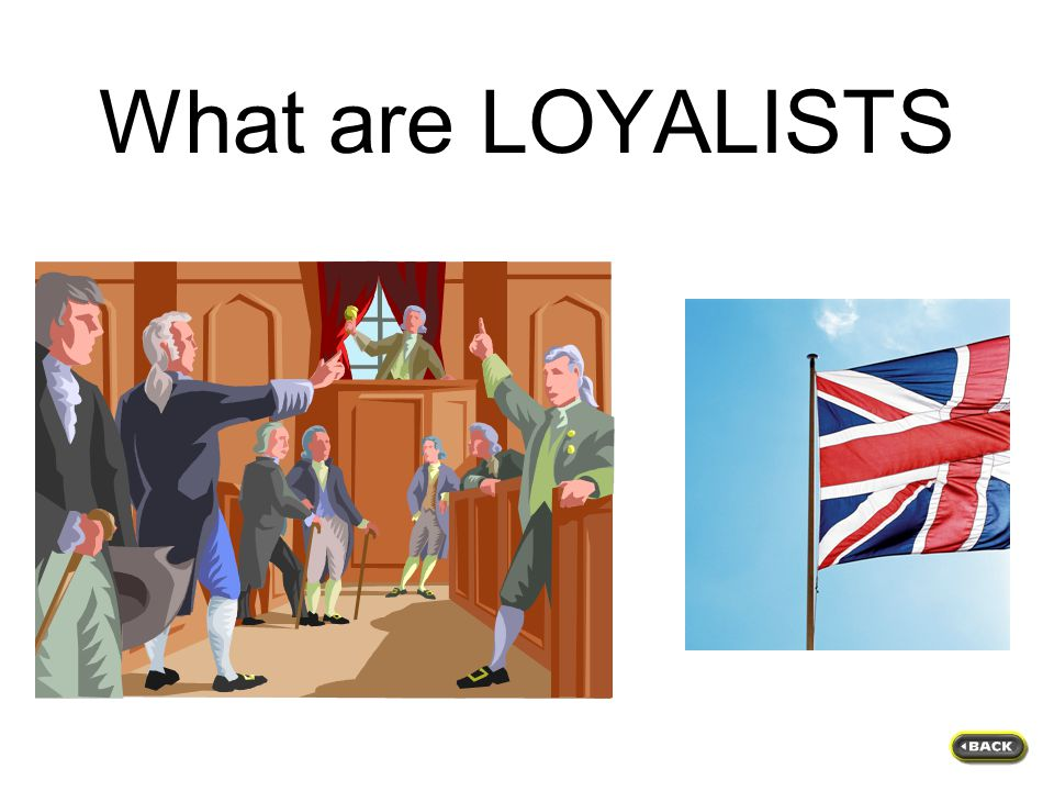 What are LOYALISTS