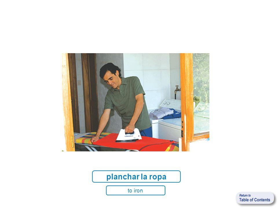 planchar la ropa to iron