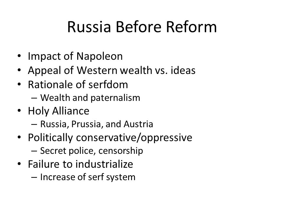 Russia Before Reform Impact of Napoleon Appeal of Western wealth vs.