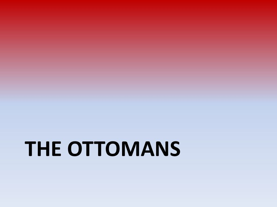 THE OTTOMANS