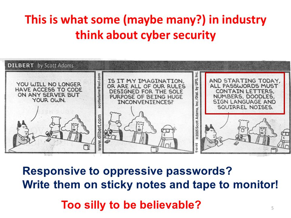 This is what some (maybe many?) in industry think about cyber security 5 Too silly to be believable.