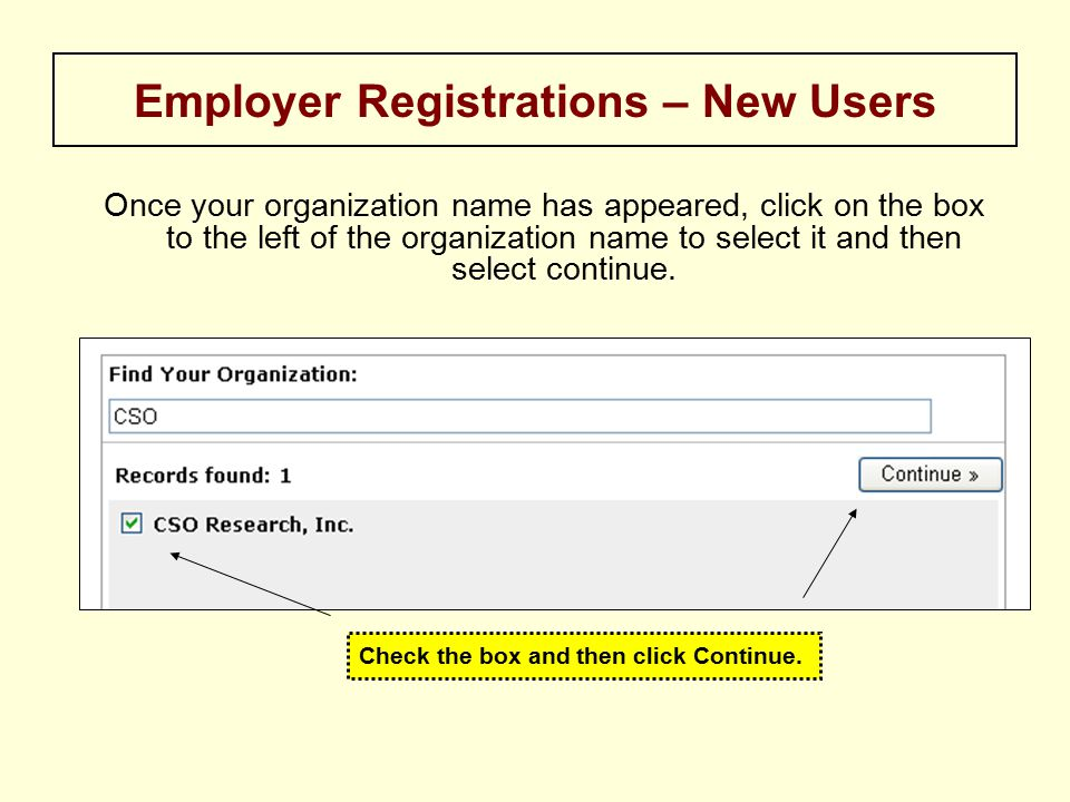 Once your organization name has appeared, click on the box to the left of the organization name to select it and then select continue.