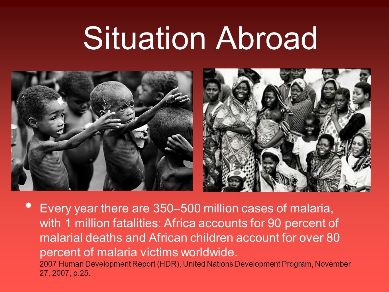 Situation Abroad 2.2 million children die each year because they are not immunized.