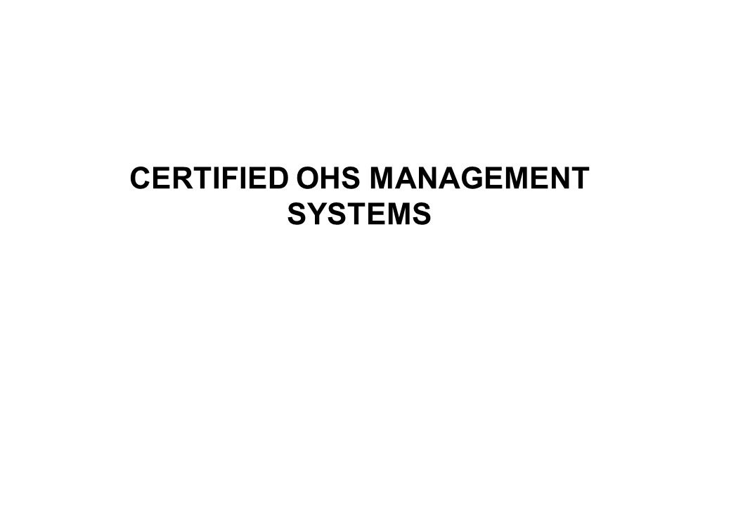 CERTIFIED OHS MANAGEMENT SYSTEMS