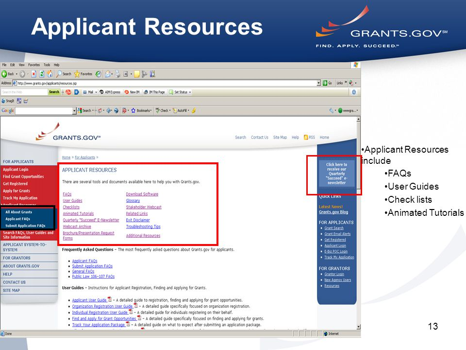 13 Applicant Resources Applicant Resources include FAQs User Guides Check lists Animated Tutorials