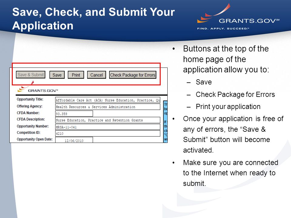 Buttons at the top of the home page of the application allow you to: –Save –Check Package for Errors –Print your application Once your application is free of any of errors, the Save & Submit button will become activated.