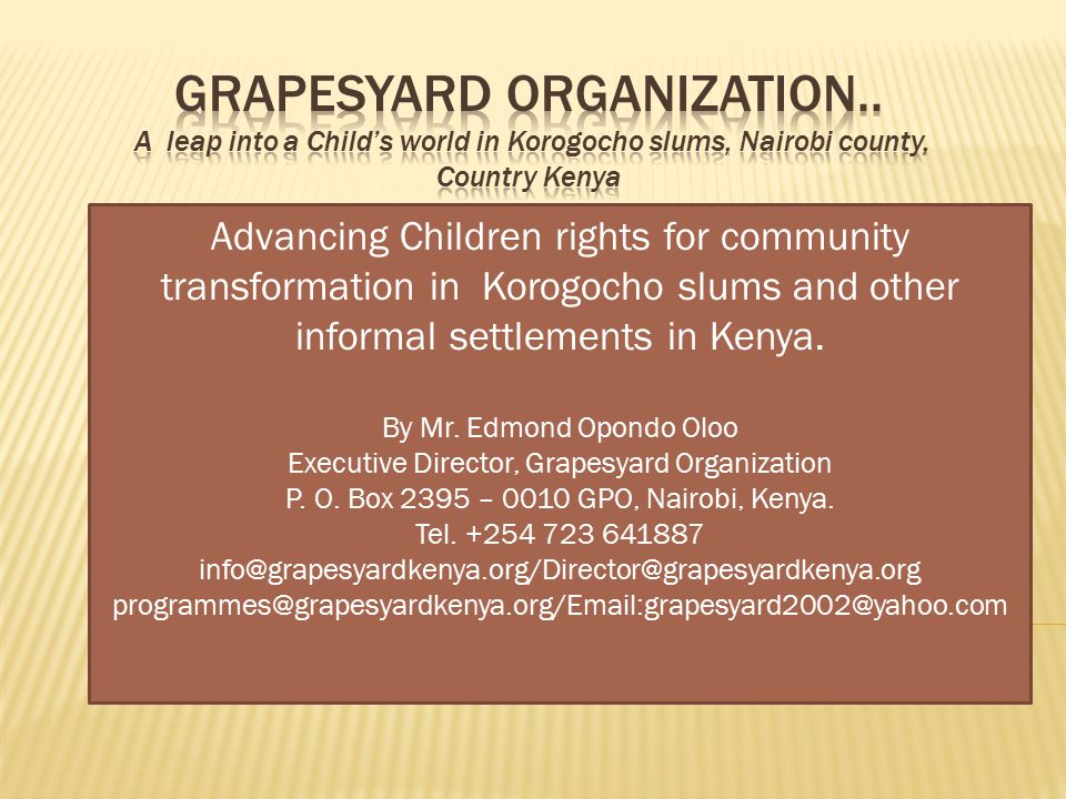 Advancing Children rights for community transformation in Korogocho slums and other informal settlements in Kenya.