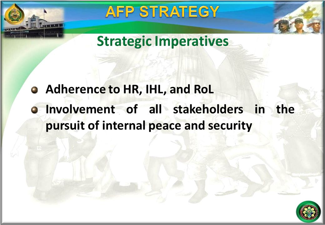 Adherence to HR, IHL, and RoL Involvement of all stakeholders in the pursuit of internal peace and security 29