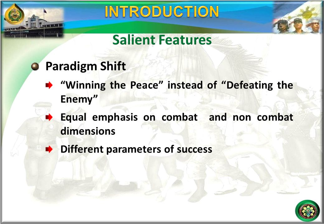 """Paradigm Shift """"Winning the Peace"""" instead of """"Defeating the Enemy"""" Equal emphasis on combat and non combat dimensions Different parameters of success"""