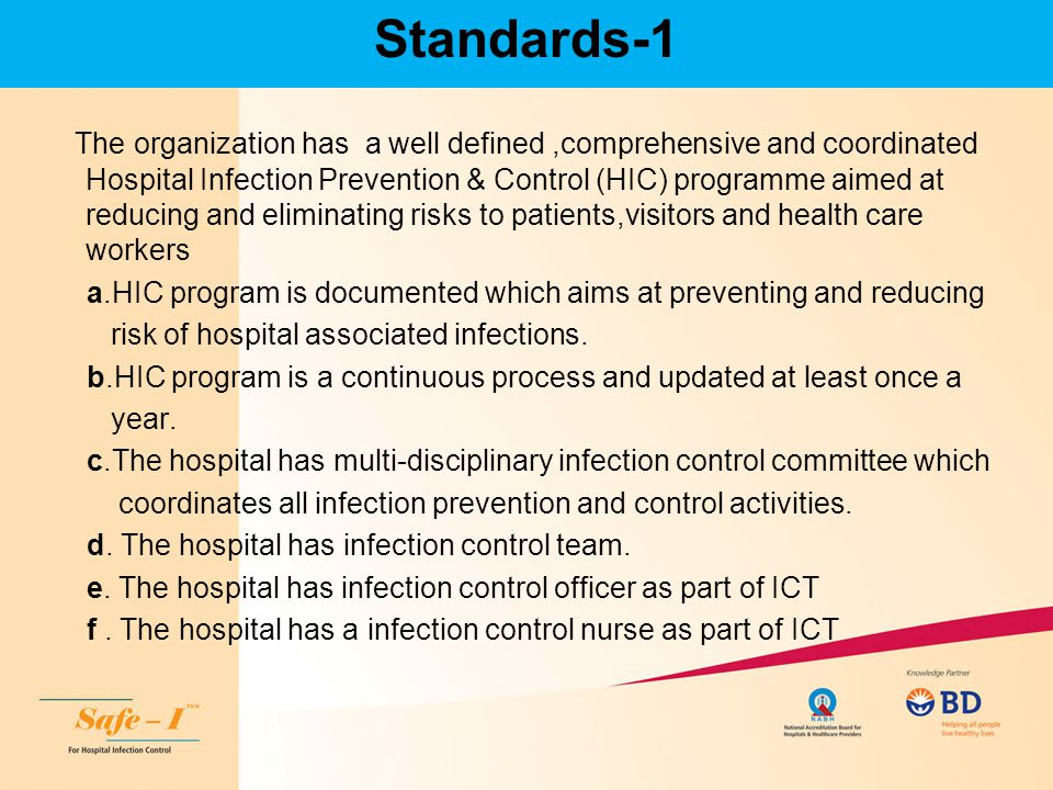 Standards-1 The organization has a well defined,comprehensive and coordinated Hospital Infection Prevention & Control (HIC) programme aimed at reducin