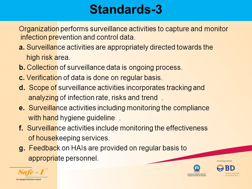Standards-3 Organization performs surveillance activities to capture and monitor infection prevention and control data. a. Surveillance activities are