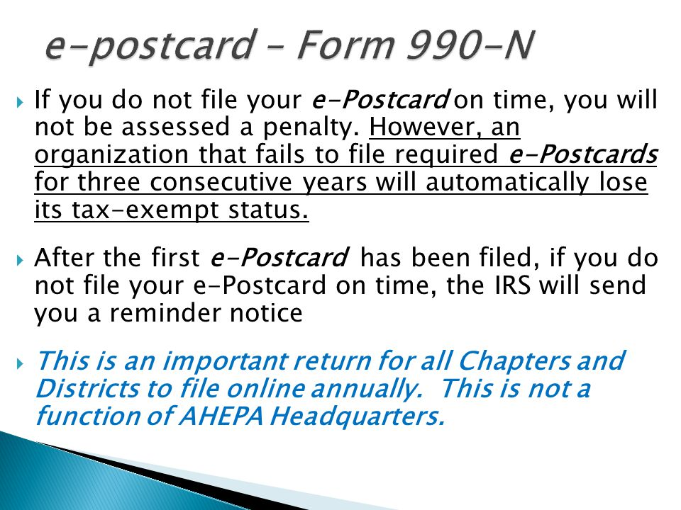 If you do not file your e-Postcard on time, you will not be assessed a penalty.
