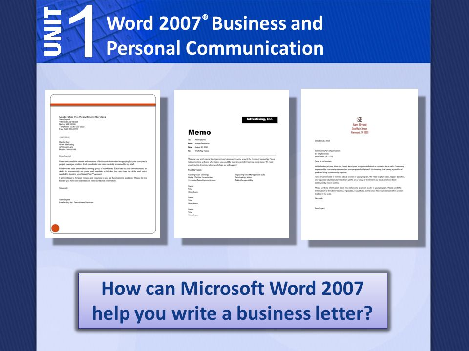Lesson 3: Use Word Tools Microsoft Word 2007 features can help you master advanced editing skills and create business and personal business letters.