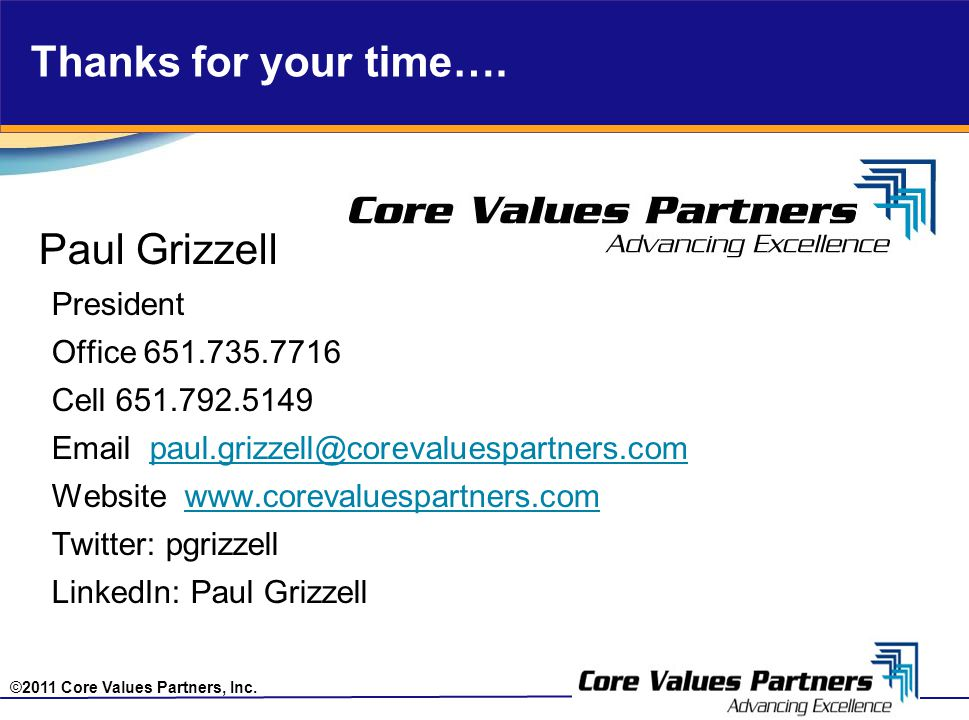 ©2011 Core Values Partners, Inc. Thanks for your time….