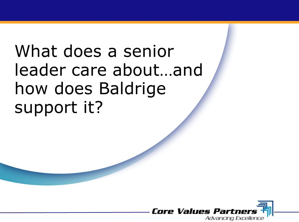 ©2011 Core Values Partners, Inc.How do I learn more about Baldrige recipients.