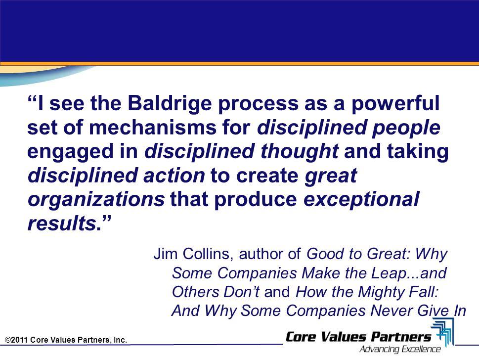 ©2011 Core Values Partners, Inc.Why Baldrige.