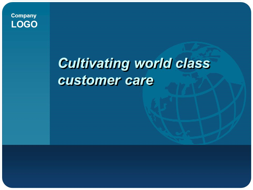 Company LOGO Cultivating world class customer care