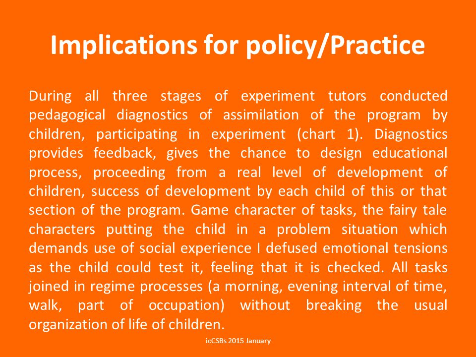Implications for policy/Practice During all three stages of experiment tutors conducted pedagogical diagnostics of assimilation of the program by chil