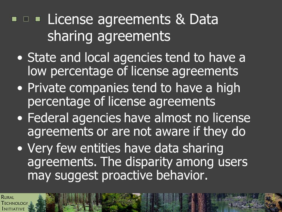 ESRI UC Paper #1472, August 2006 License agreements & Data sharing agreements State and local agencies tend to have a low percentage of license agreements Private companies tend to have a high percentage of license agreements Federal agencies have almost no license agreements or are not aware if they do Very few entities have data sharing agreements.
