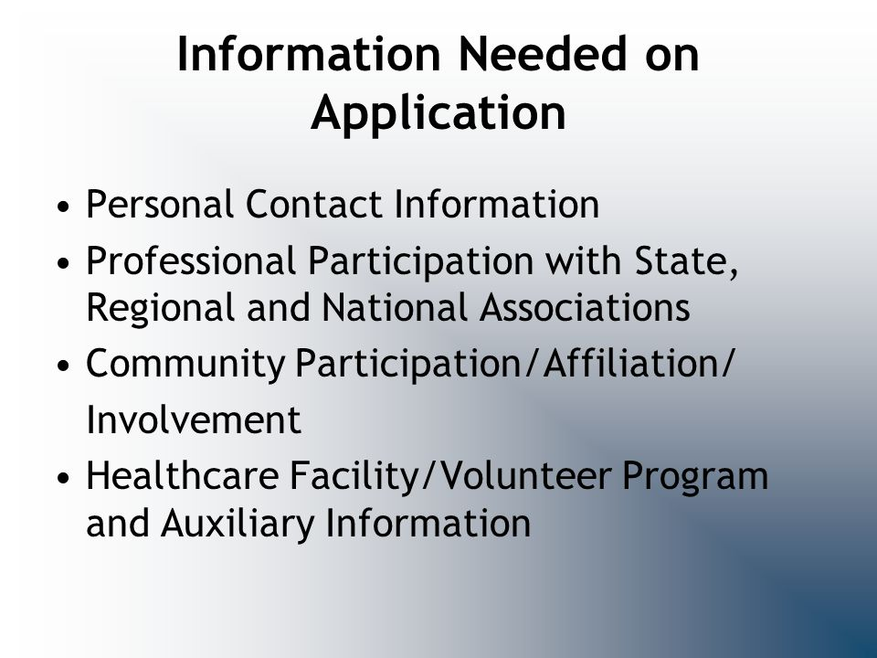 Information Needed on Application Personal Contact Information Professional Participation with State, Regional and National Associations Community Par