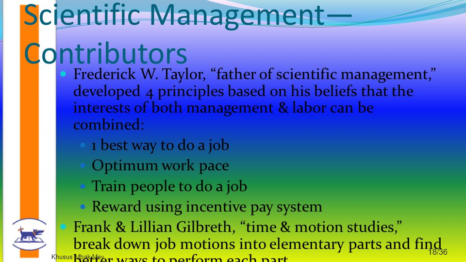 """Khusus Mbak Mey 18/36 Frederick W. Taylor, """"father of scientific management,"""" developed 4 principles based on his beliefs that the interests of both m"""