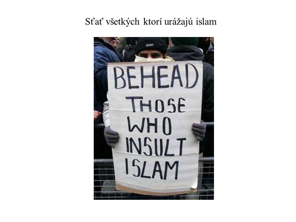 Sťať všetkých ktorí urážajú islam