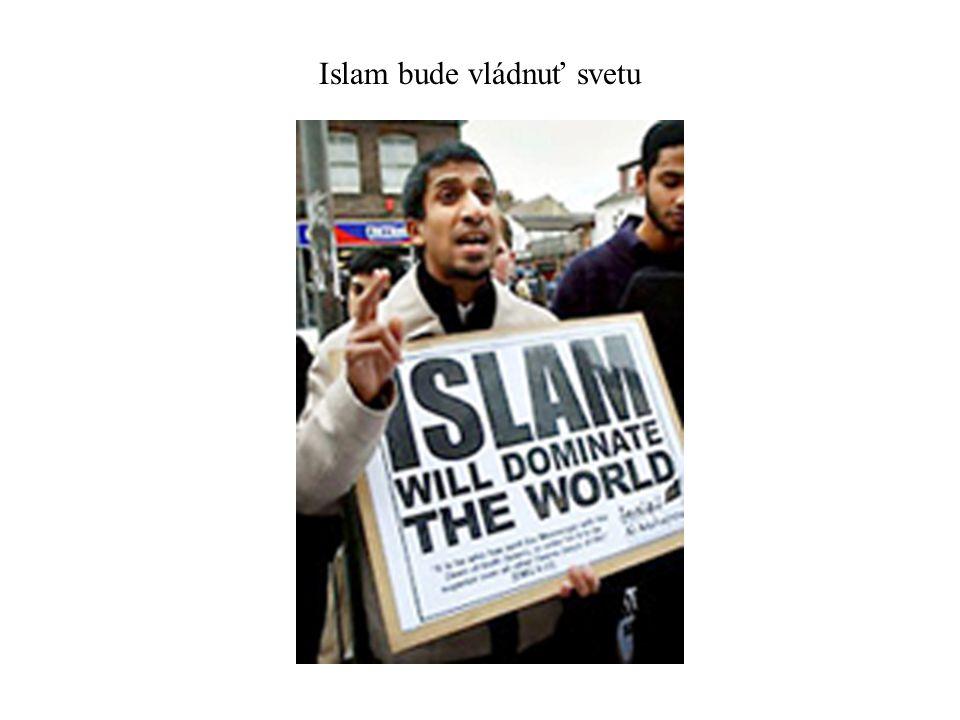 Islam bude vládnuť svetu