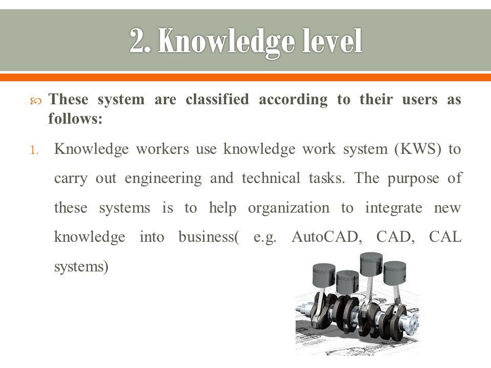  These system are classified according to their users as follows: 1.