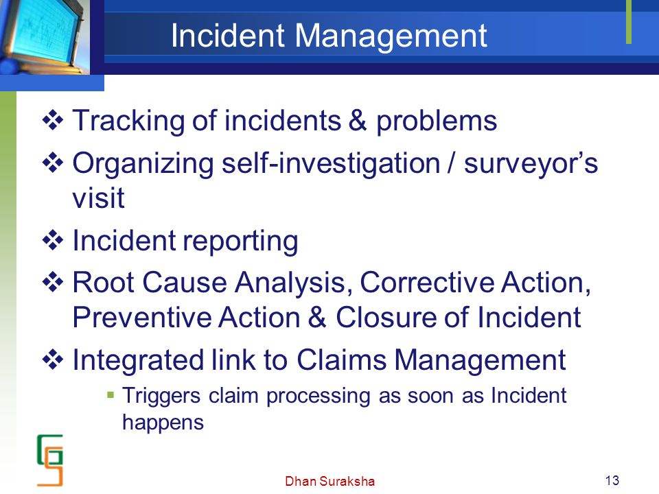 Incident Management  Tracking of incidents & problems  Organizing self-investigation / surveyor's visit  Incident reporting  Root Cause Analysis,