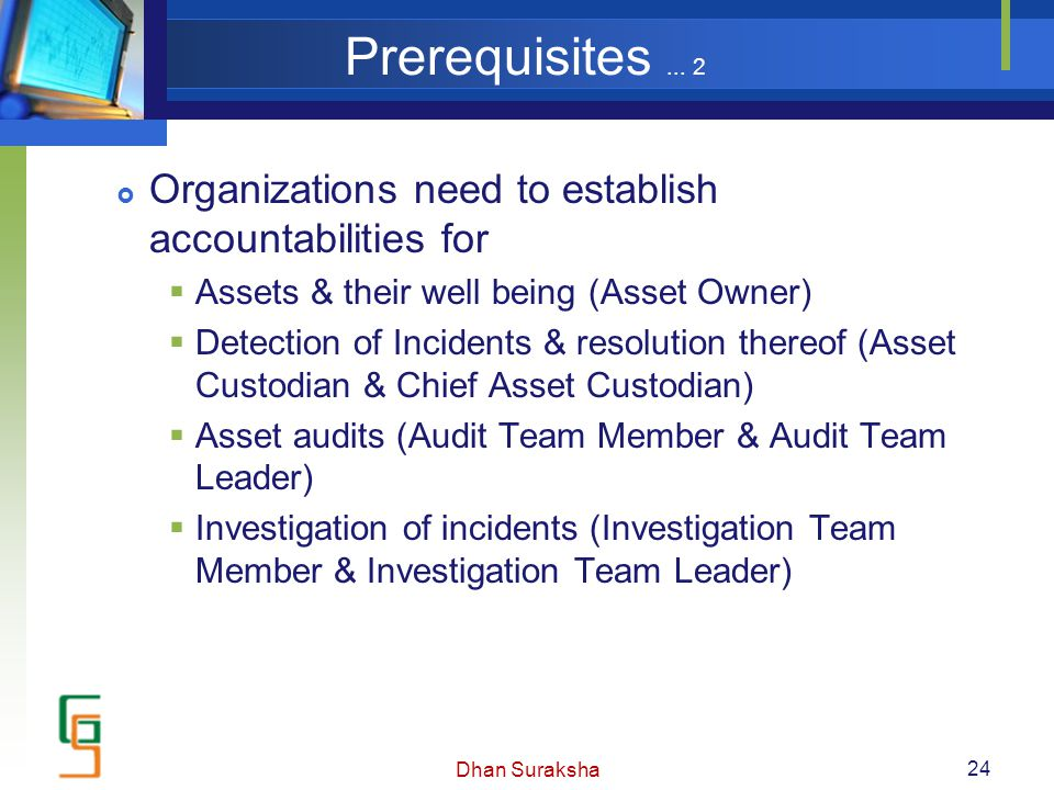 Prerequisites... 2  Organizations need to establish accountabilities for  Assets & their well being (Asset Owner)  Detection of Incidents & resolut