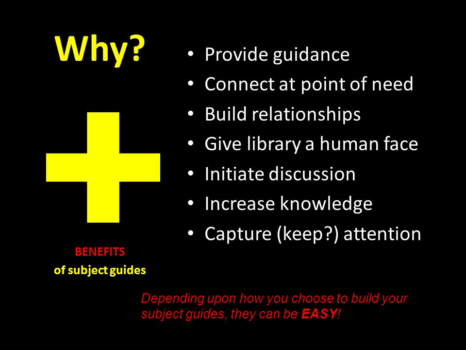 Why? Provide guidance Connect at point of need Build relationships Give library a human face Initiate discussion Increase knowledge Capture (keep?) at
