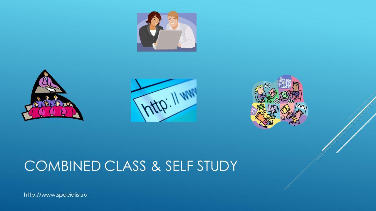 COMBINED CLASS & SELF STUDY http://www.specialist.ru