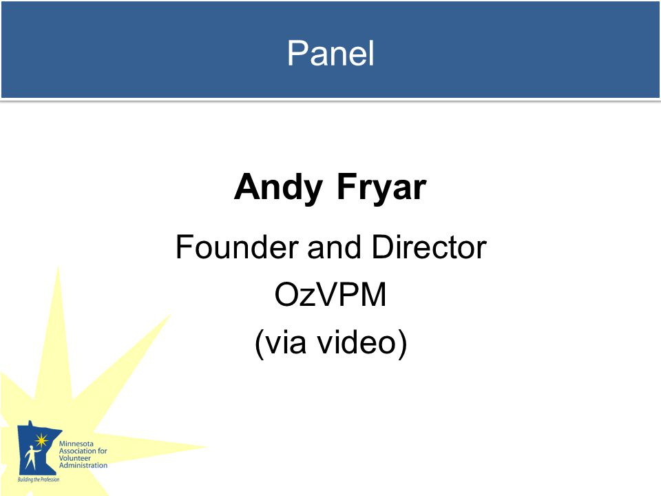 Panel Andy Fryar Founder and Director OzVPM (via video)