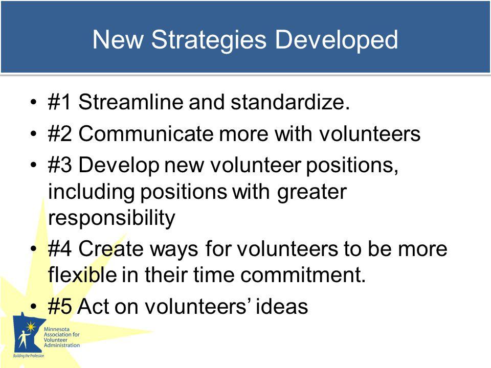 New Strategies Developed #1 Streamline and standardize.