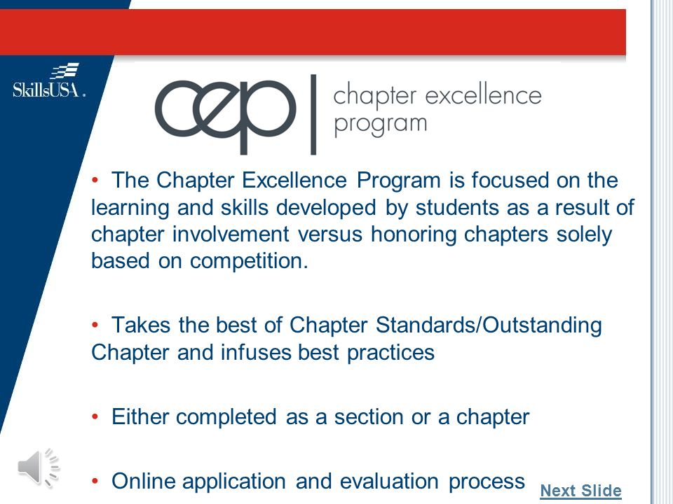 The Chapter Excellence Program (CEP) establishes a quality baseline that all chapters will be encouraged to attain with extra incentive for exemplary