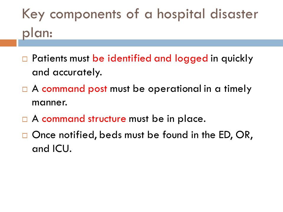 Key components of a hospital disaster plan:  Patients must be identified and logged in quickly and accurately.