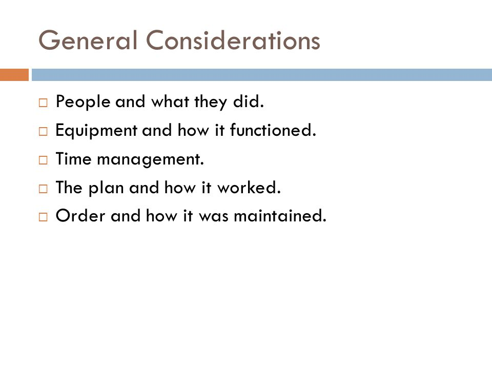 General Considerations  People and what they did.