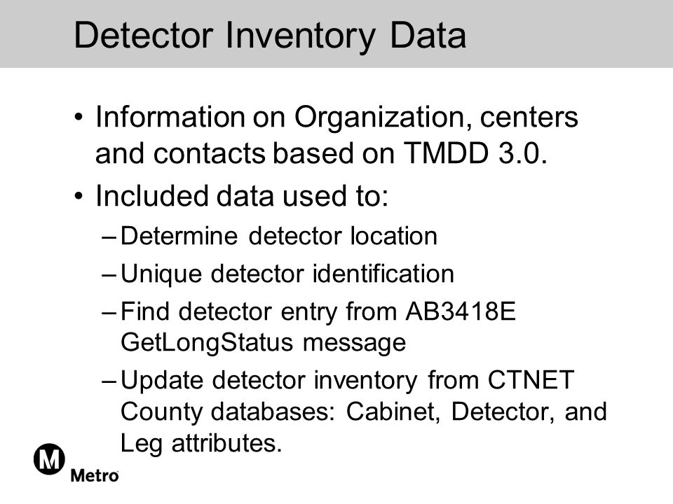Detector Inventory Data Information on Organization, centers and contacts based on TMDD 3.0.