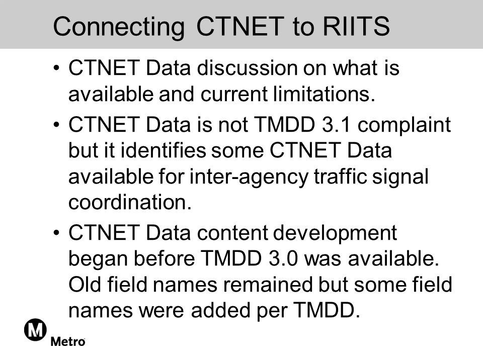 Connecting CTNET to RIITS CTNET Data discussion on what is available and current limitations.