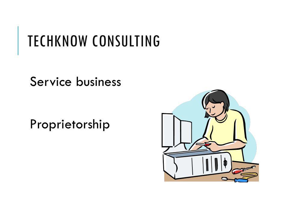 TECHKNOW CONSULTING Service business Proprietorship