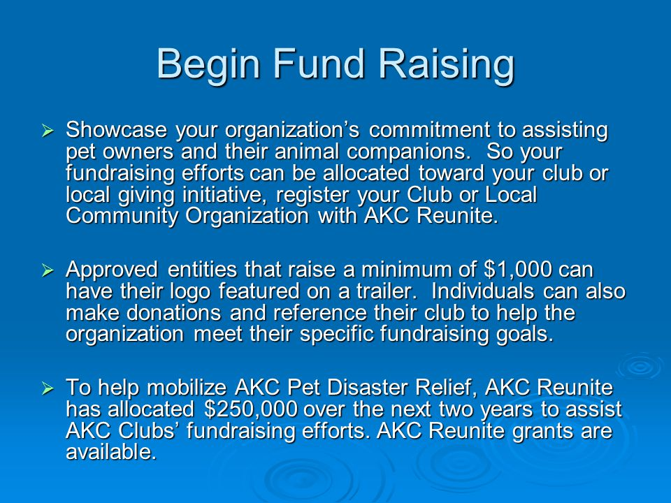 Begin Fund Raising  Showcase your organization's commitment to assisting pet owners and their animal companions.